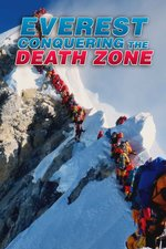 Everest: Conquering The Death Zone