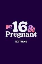 16 and Pregnant: Extras