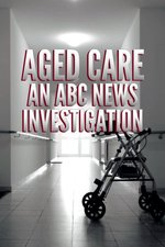 Aged Care: An ABC News Investigation