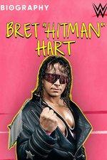 "Biography: Bret ""Hitman"" Hart"