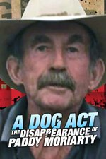 A Dog Act: The Disappearance of Paddy Moriarty