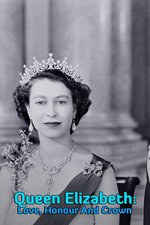 Queen Elizabeth: Love, Honour And Crown