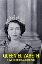 Queen Elizabeth: Love, Honour And Crown