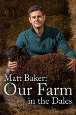 Matt Baker: Our Farm in the Dales