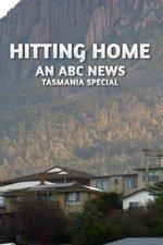 Hitting Home: An ABC News Tasmania Special