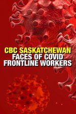 CBC Saskatchewan: Faces of COVID- Frontline Workers
