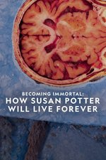 Becoming Immortal: How Susan Potter Will Live Forever