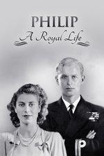 Prince Philip: A Royal Life