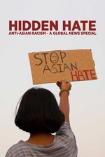 Hidden Hate: Anti-Asian Racism - A Global News Special