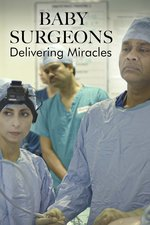 Baby Surgeons: Delivering Miracles