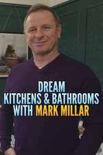 Dream Kitchens & Bathrooms with Mark Millar