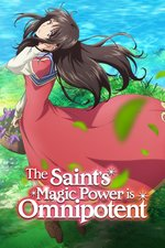 The Saint's Magic Power Is Omnipotent