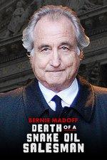 Bernie Madoff Death of a Snake Oil Salesman
