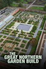 The Great Northern Garden Build