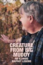 Creature From Big Muddy: An Illinois Bigfoot Legend