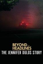 Beyond the Headlines: The Jennifer Dulos Story