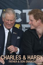 Charles & Harry: Father & Son Divided