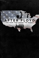 After Floyd: The Year that Shook the World -- A Soul of a Nation Special