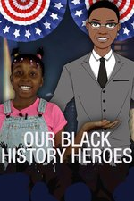 Our Black History Heroes