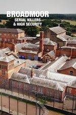 Broadmoor: Serial Killers & High Security