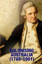 Colonising Australia (1788-1901)