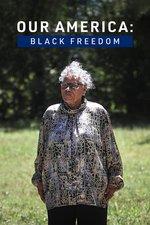 Our America: Black Freedom
