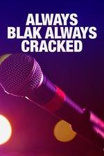 Always Blak Always Cracked