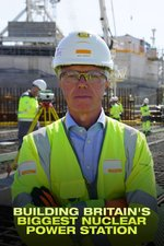 Building Britain's Biggest Nuclear Power Station