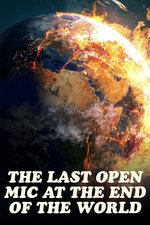 The Last Open Mic at the End of the World