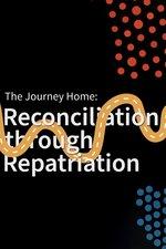 The Journey Home: Reconciliation Through Repatriation