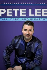 Pete Lee: Tall, Dark, and Pleasant