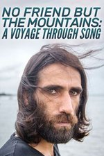 No Friend But The Mountains: A Voyage Through Song