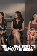 The Unusual Suspects: Unwrapped (Hindi)
