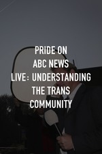 Pride on ABC News Live: Understanding the Trans Community