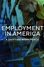 Employment in America: A Shifting Workforce