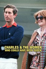 Charles & the Women Who Could Have Been Queen