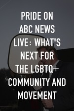 Pride on ABC News Live: What's Next for the LGBTQ+ Community and Movement