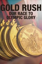 Gold Rush: Our Race to Olympic Glory
