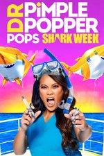Dr. Pimple Popper Pops Shark Week