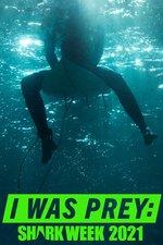 I Was Prey: Shark Week 2021
