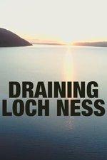 Draining Loch Ness