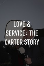 Love & Service: The Carter Story