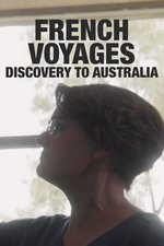 French Voyages: Discovery to Australia