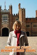 Hampton Court: Behind Closed Doors
