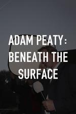 Adam Peaty: Beneath the Surface