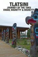 Tlatsini: Journey of the Taku Kwan; Bighetty & Bighetty