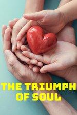 The Triumph of Soul