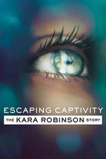 Escaping Captivity: The Kara Robinson Story