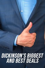 Dickinson's Biggest and Best Deals