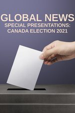Global News: Special Presentations: Canada Election 2021